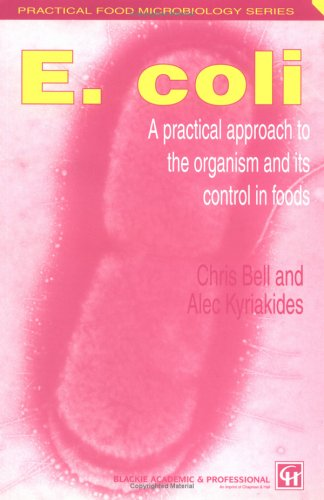 E. Coli: A Practical Approach to the Organism and Its Control in Foods 9780751404623