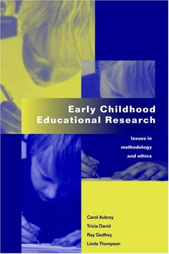 Early Childhood Educational Research: Issues in Methodology and Ethics 9780750707459
