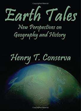 Earth Tales: New Perspectives on Geography and History 9780759649729