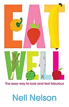 Eat Well with Nell 9780755318568