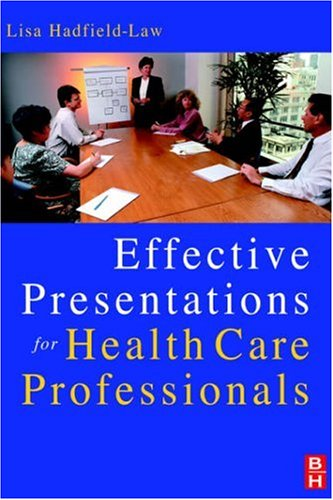 Effective Presentations for Health Professionals 9780750638432