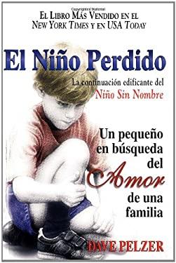 El Nino Perdido: Un Pequeno En Busqueda del Amor de Una Familia 9780757301674