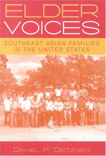 Elder Voices: Southeast Asian Families in the United States 9780759105775