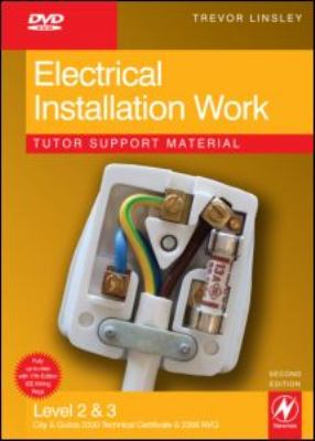 Electrical Installation Work, Level 2 & 3: Tutor Support Material: City & Guilds 2330 Technical Certificate & 2356 NVQ