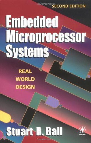 Embedded Microprocessor Systems: Real World Design 9780750672344