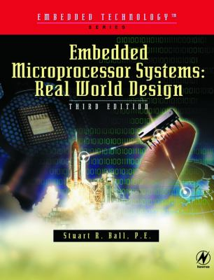 Embedded Microprocessor Systems: Real World Design 9780750675345