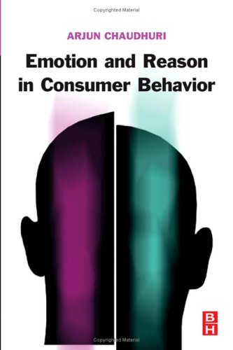 Emotion and Reason in Consumer Behavior 9780750679763