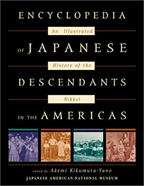 Encyclopedia of Japanese Descendants in the Americas: An Illustrated History of the Nikkei 9780759101494