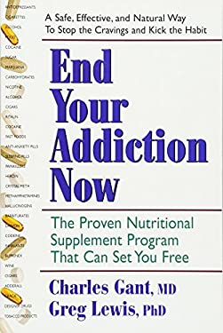 End Your Addiction Now: The Proven Nutritional Supplement Program That Can Set You Free 9780757003134