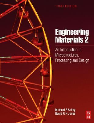 Engineering Materials 2: An Introduction to Microstructures, Processing and Design 9780750663816
