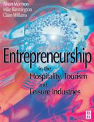 Entreneurship in the Hospitality, Tourism and Leisure Industries 9780750640978