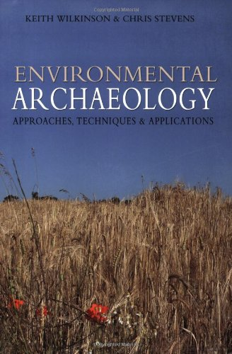 Environmental Archaeology: Approaches, Techniques & Applications 9780752419312