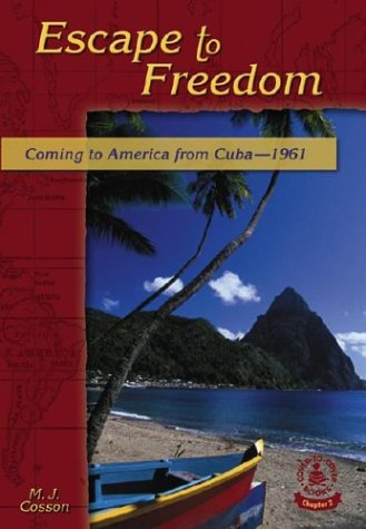 Escape to Freedom: Coming to America from Cuba-1961 9780756901226