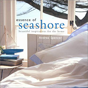 Essence of Seashore: Beautiful Inspirations for the Home 9780754809883