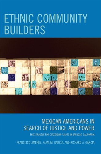 Ethnic Community Builders: Mexican-Americans in Search of Justice and Power 9780759111011