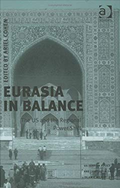 Eurasia in Balance: The Us and the Regional Power Shift