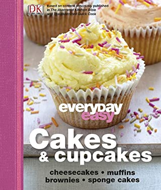 Everyday Easy: Cakes & Cupcakes: Cheesecakes, Muffins, Brownies, Sponge Cakes 9780756667313