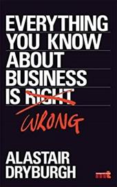 Everything You Know about Business Is Wrong 13481966