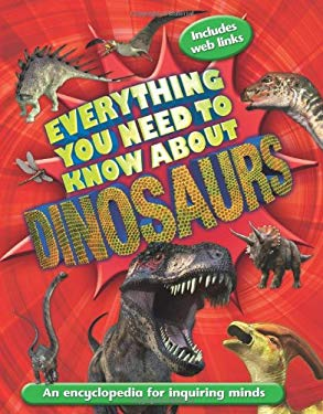 Everything You Need to Know about Dinosaurs 9780753468319