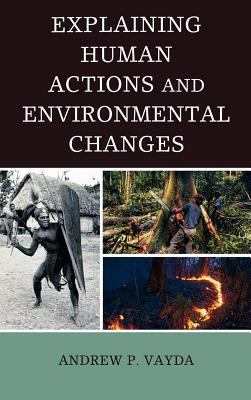 Explaining Human Actions and Environmental Changes 9780759103238