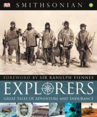 Explorers: Tales of Endurance and Exploration 9780756692384
