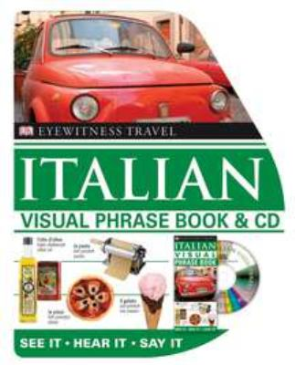 Eyewitness Travel Italian Visual Phrase Book [With CD (Audio)] 9780756636845