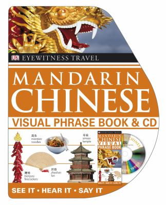 Eyewitness Travel Mandarin Chinese Visual Phrase Book [With CD (Audio)] 9780756649814