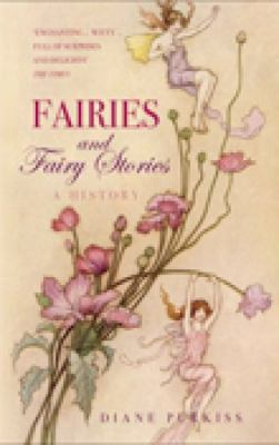 Fairies and Fairy Stories: A History 9780752440736