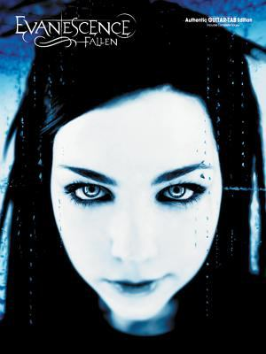 Evanescence -- Fallen: Authentic Guitar Tab 9780757914683