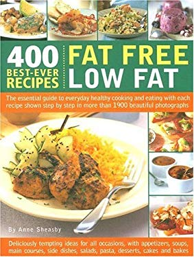 Fat Free Low Fat: 400 Best-Ever Recipes 9780754816553