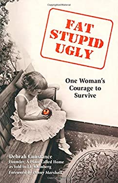 Fat, Stupid, Ugly: One Woman's Courage to Survive 9780757302251