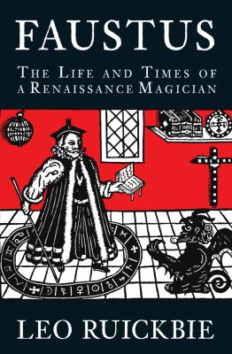 Faustus: The Life and Times of a Renaissance Magician 9780750950909