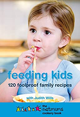 Feeding Kids: The Netmums Cookery Book 9780755316052