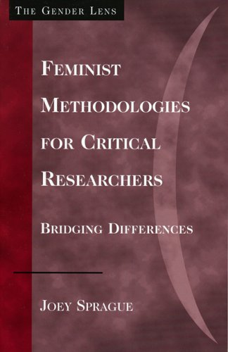 Feminist Methodologies for Critical Researchers: Bridging Differences 9780759109032