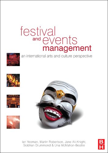 Festival and Events Management: An International Arts and Culture Perspective 9780750658720