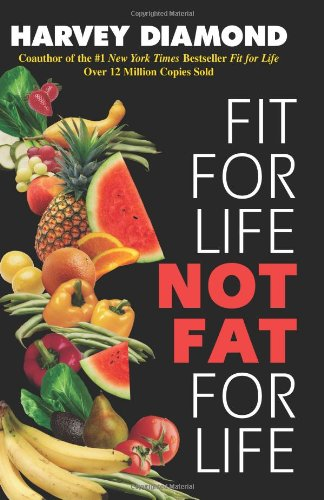Fit for Life: Not Fat for Life 9780757301131