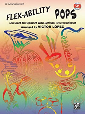 Flex-Ability Pops -- Solo-Duet-Trio-Quartet with Optional Accompaniment: For All Instruments 9780757992025