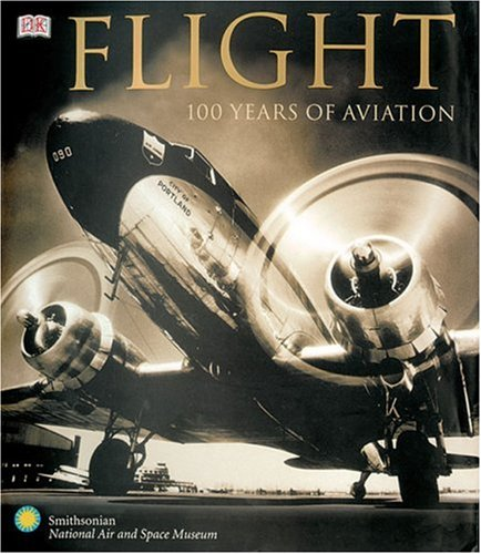 Flight: 100 Years of Aviation 9780756619022