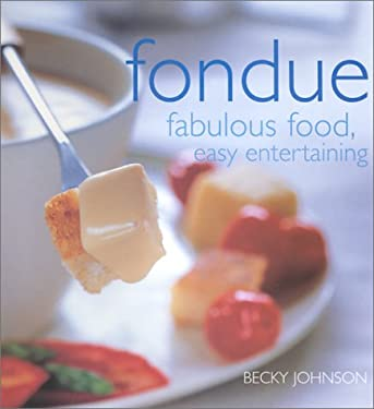 Fondue: Fabulous Food, Easy Entertaining 9780754809753