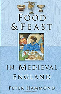 Food & Feast in Medieval England 9780750937733