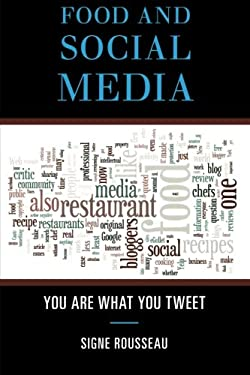 Food and Social Media: You Are What You Tweet 9780759120433