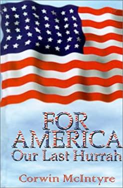 For America Our Last Hurrah: Six World War II Veterans Speak Out 9780759641518