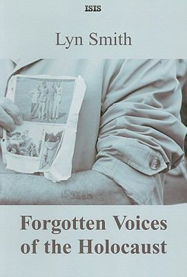 Forgotten Voices of the Holocaust 9780753156704
