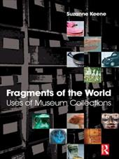 Fragments of the World: Uses of Museum Collections 2796192