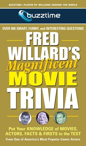 Fred Willard's Magnificent Movie Trivia: Put Your Knowledge of Movies, Actors, Facts & Firsts to the Test 9780757003110