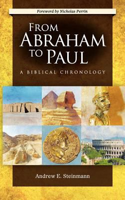 From Abraham to Paul: A Biblical Chronology 9780758627995