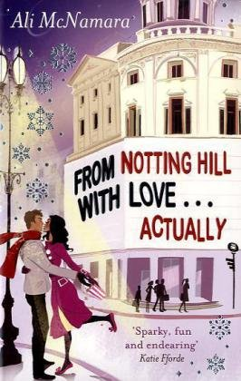 From Notting Hill with Love-- Actually. by Ali McNamara 9780751544954