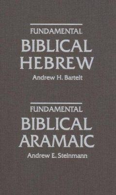 Fundamental Biblical Hebrew: Fundamental Biblical Aramaic 9780758605283