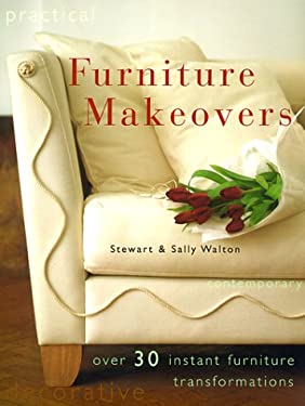 Furniture Makeovers: Over 30 Instant Furniture Transformations 9780754803119