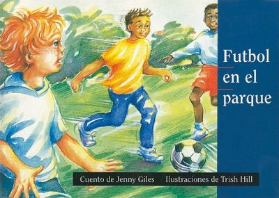 Futbol en el Parque = Soccer at the Park 9780757812965